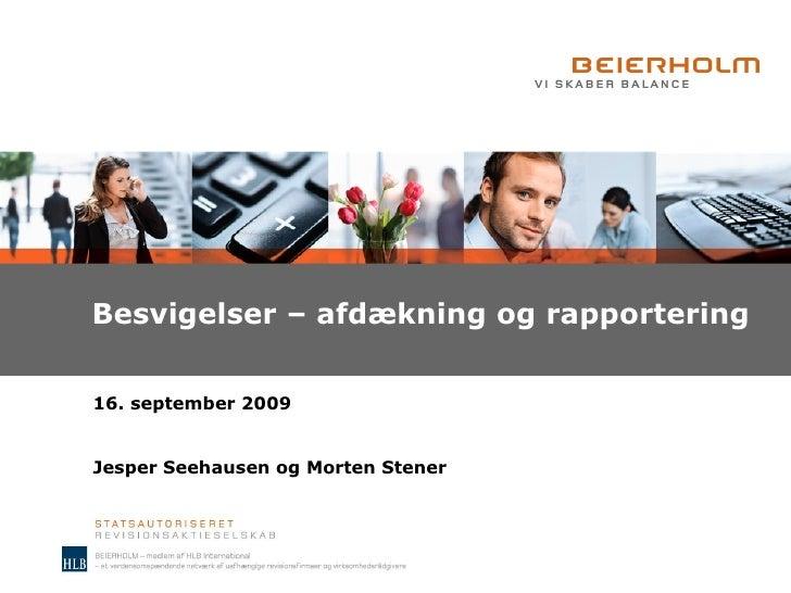 Besvigelser – afdækning og rapportering 16. september 2009 Jesper Seehausen og Morten Stener