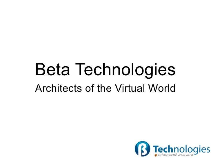 Beta Technologies Architects of the Virtual World