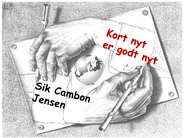 Kort nyt  er godt nyt Sik Cambon Jensen Kort nyt  er godt nyt