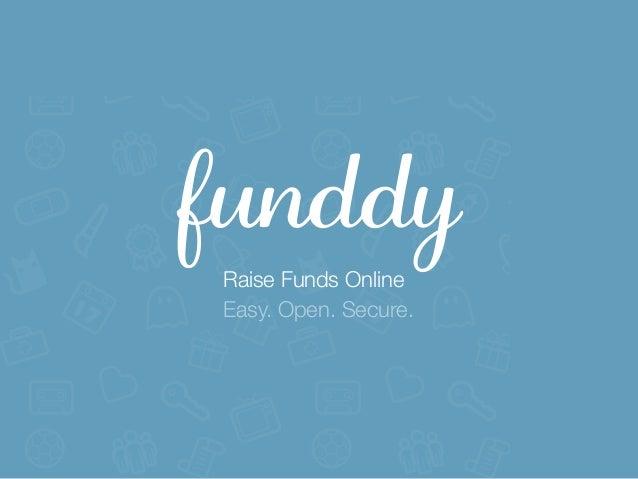 funddyRaise Funds OnlineEasy. Open. Secure.