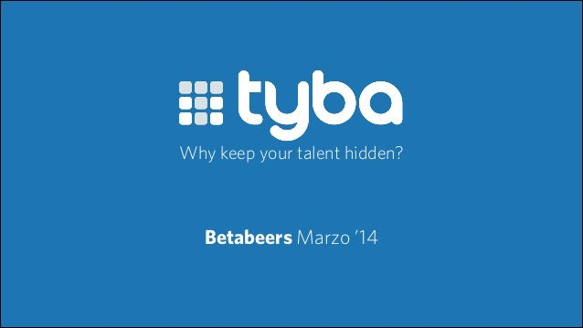 Betabeers Marzo '14 Why keep your talent hidden?