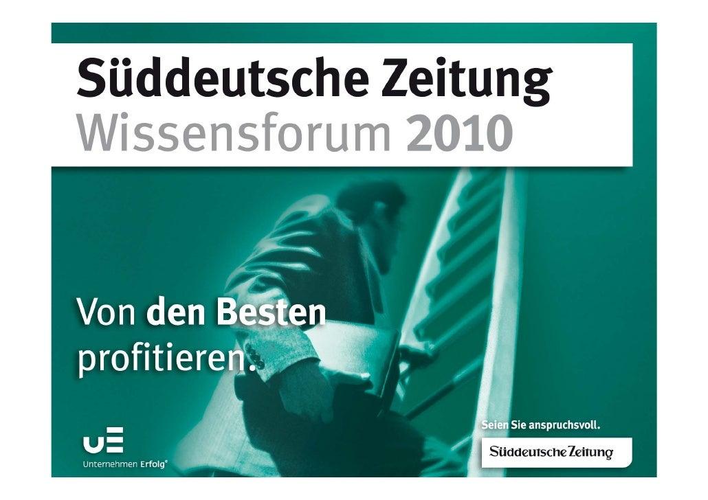 Keynote (DE): Warum Management verzichtbar ist - Der Kodex, Wissensforum 2010, München/Deutschland, organisiert von Unternehmen Erfolg & Süddeutsche Zeitung