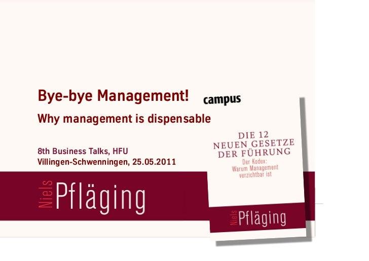 """Bye-bye Management! Why management is dispensable"", keynote & workshop with Niels Pflaeging at HFU Furtwangen University (Schwenningen/D)"
