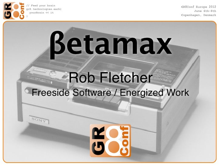 βetamax       Rob FletcherFreeside Software / Energized Work