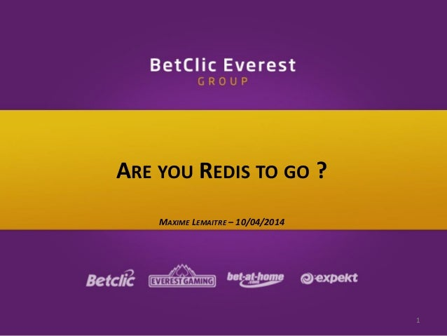ARE YOU REDIS TO GO ? MAXIME LEMAITRE – 10/04/2014 1
