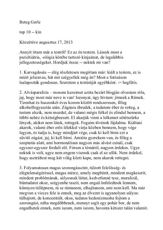 Beteg Gerle top 10 -- kín Közzétéve augusztus 17, 2013 Annyit írtam már a testről! Ez az én testem. Lássuk most a pszichiá...
