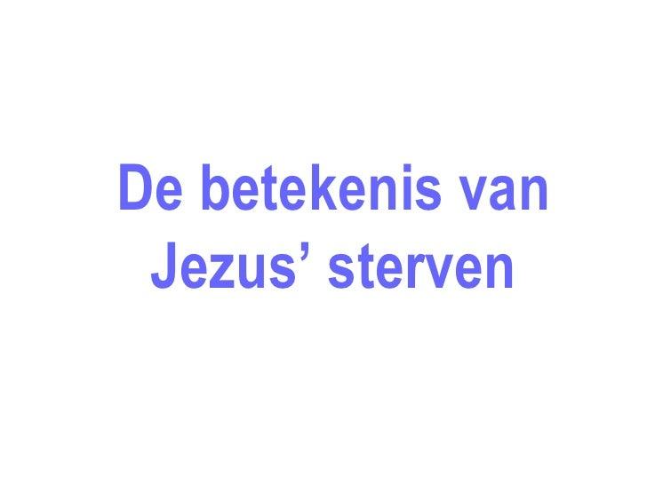 Betekenis Van Jezus Sterven