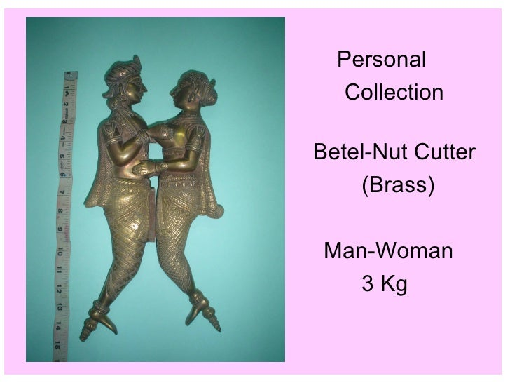 Personal  Collection  Betel-Nut Cutter (Brass) Man-Woman 3 Kg