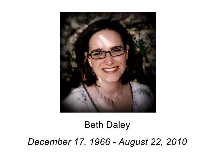 Beth Daley December 17, 1966 - August 22, 2010