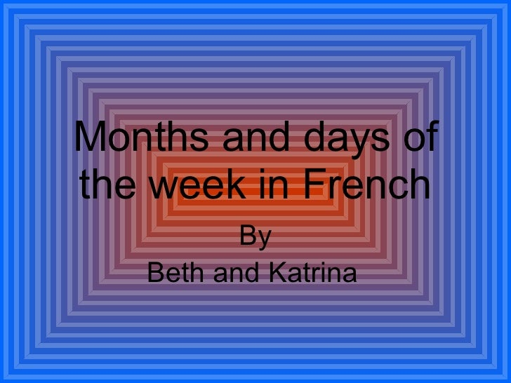Beth And Katrina Months And Days Of The Week