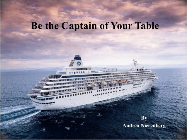 Be the captain of your table -Communicating Effectively