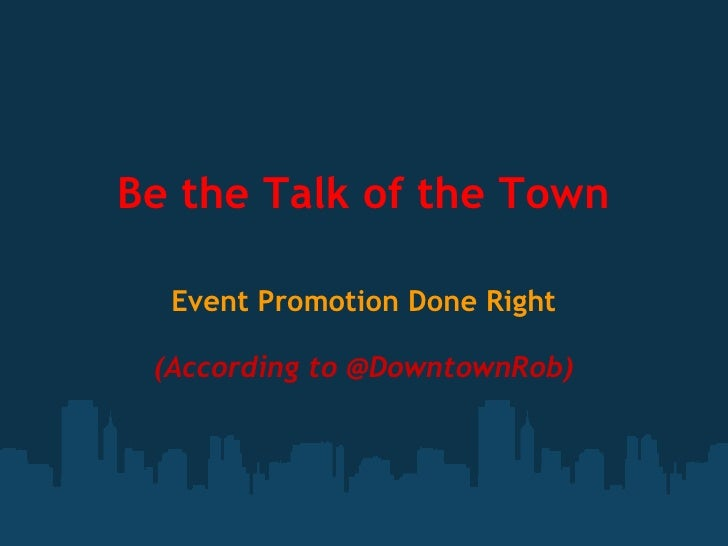 Be the Talk of the Town: Social Media Event Marketing