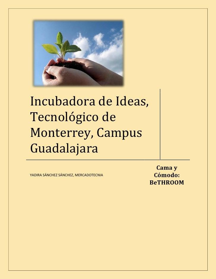 Incubadora de Ideas, Tecnológico de Monterrey, Campus Guadalajara                                           Cama y        ...