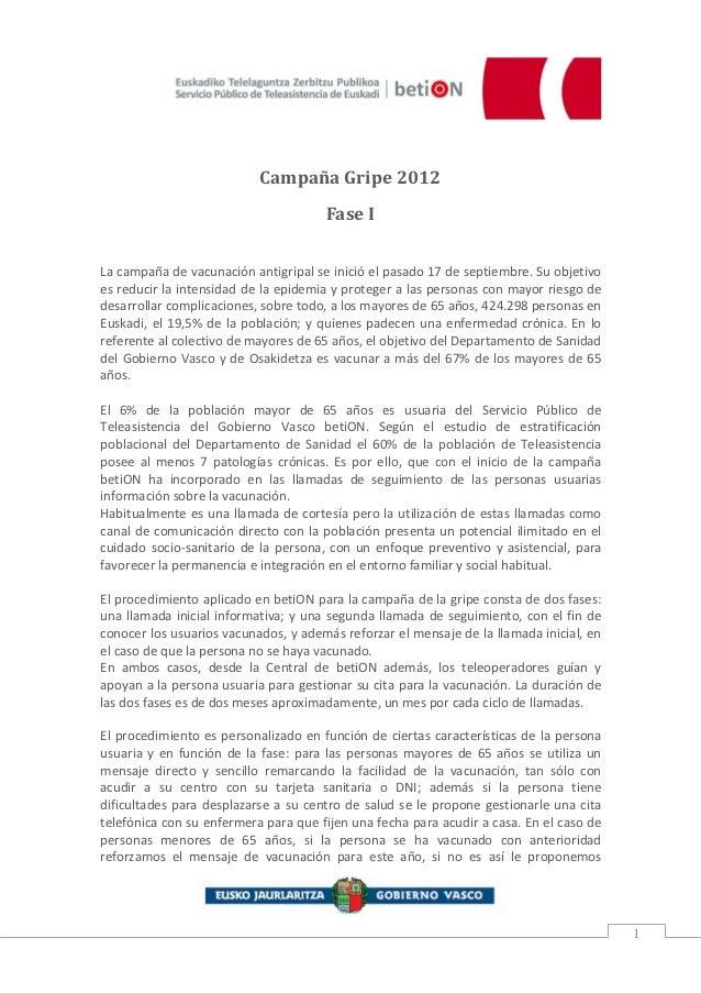 Campaña Gripe 2012                                      Fase ILa campaña de vacunación antigripal se inició el pasado 17 d...