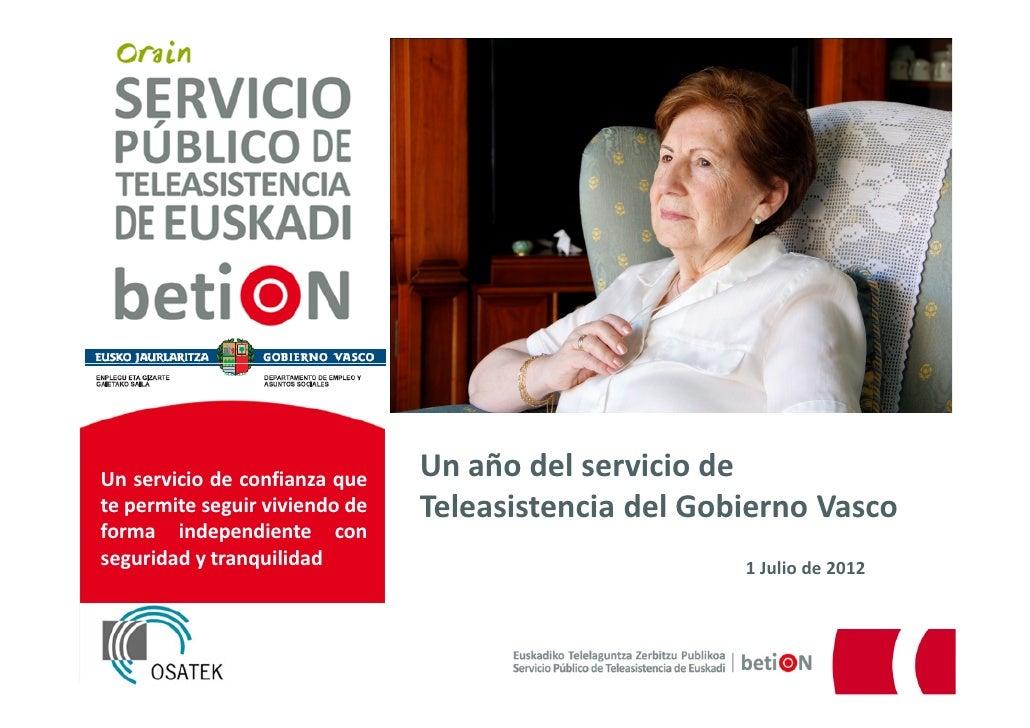 Un servicio de confianza que    Un año del servicio dete permite seguir viviendo de   Teleasistencia del Gobierno Vascofor...
