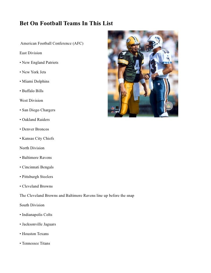 Bet On Football Teams In This List   American Football Conference (AFC)  East Division  • New England Patriots  • New York...