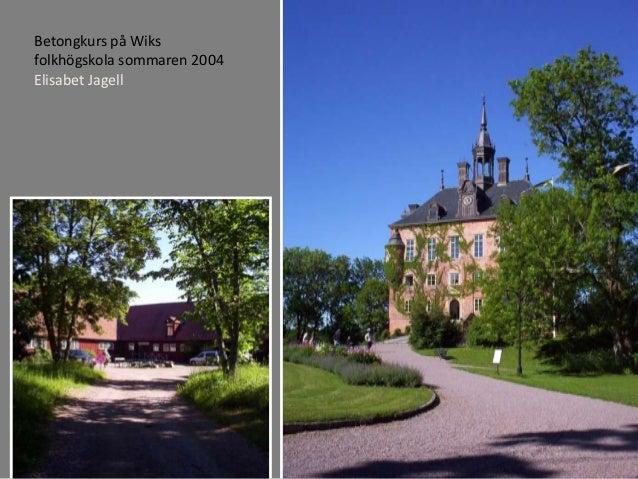 Betongkurs på Wiks folkhögskola sommaren 2004 Elisabet Jagell