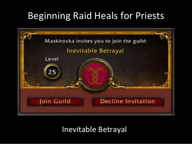 Beginning Raid Heals for Priests Inevitable Betrayal
