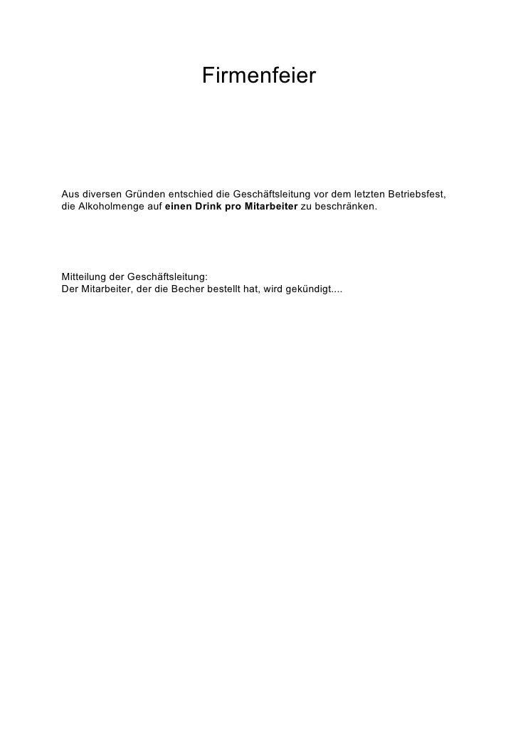 Firmenfeier     Aus diversen Gründen entschied die Geschäftsleitung vor dem letzten Betriebsfest, die Alkoholmenge auf ein...