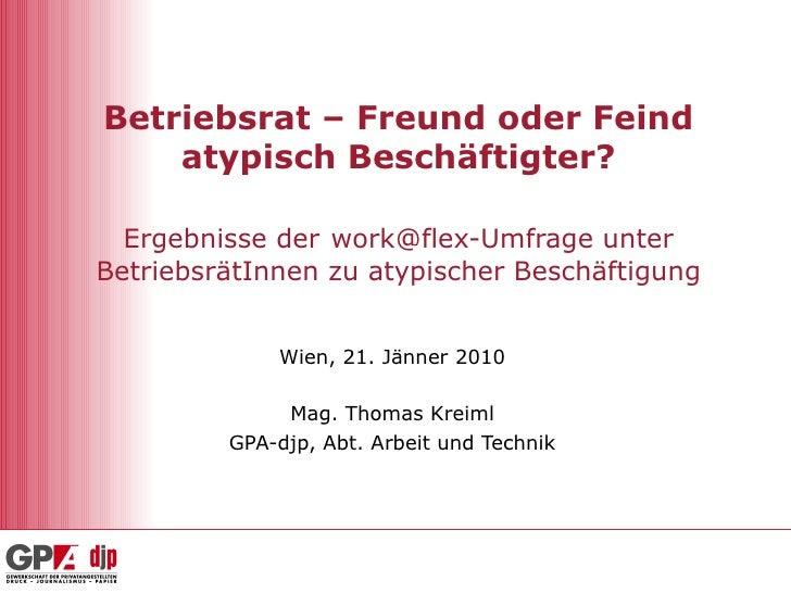 Betriebsrat – Freund oder Feind atypisch Beschäftigter? Ergebnisse der   work@flex-Umfrage unter BetriebsrätInnen zu atypi...
