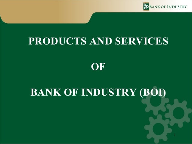 Products and Services of Bank of Industry, Betsy Bene Obasaki, Bank of Industry