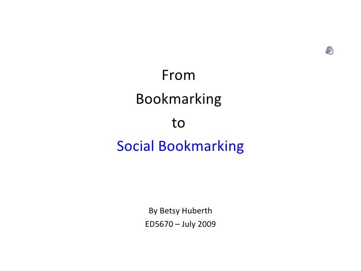 <ul><li>From  </li></ul><ul><li>Bookmarking  </li></ul><ul><li>to  </li></ul><ul><li>Social Bookmarking </li></ul><ul><li>...
