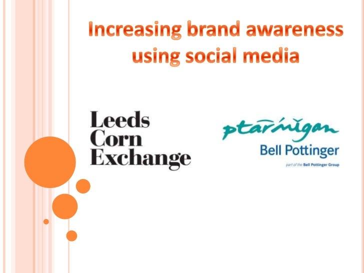 Increasing brand awareness <br />using social media <br />