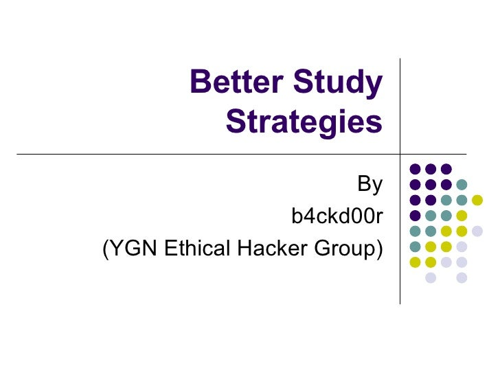 Better Study Strategies By b4ckd00r (YGN Ethical Hacker Group)