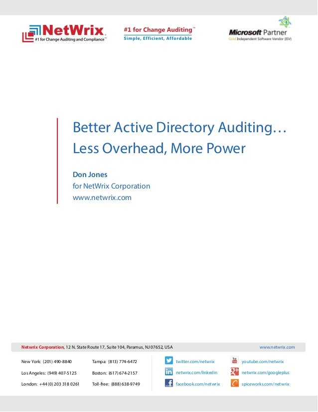 Better Active Directory Auditing…                           Less Overhead, More Power                           Don Jones ...