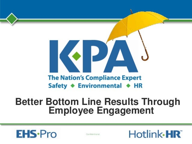 Confidentional Better Bottom Line Results Through Employee Engagement