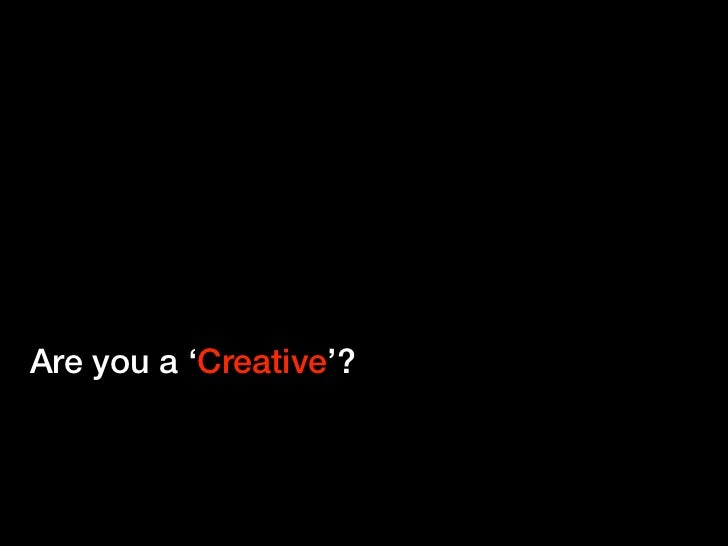 Are you a 'Creative'?