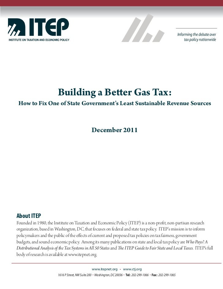 Building a Better Gas Tax: How to Fix One of State Government's Least Sustainable Revenue Sources                         ...