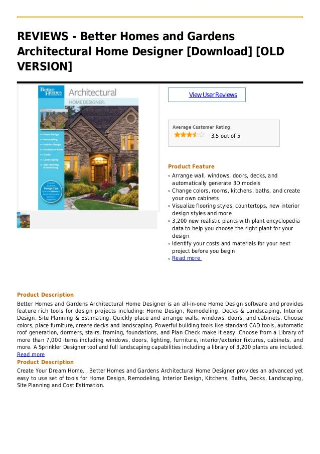 REVIEWS - Better Homes and GardensArchitectural Home Designer [Download] [OLDVERSION]ViewUserReviewsAverage Customer Ratin...