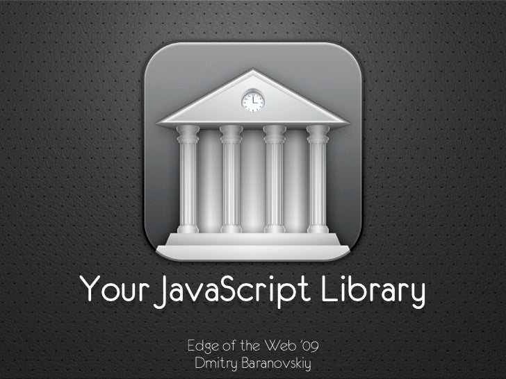Your JavaScript Library