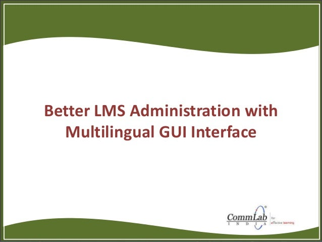 Better LMS Administration with Multilingual GUI Interface