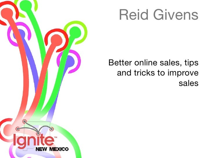 Reid Givens   Better online sales, tips   and tricks to improve                    sales