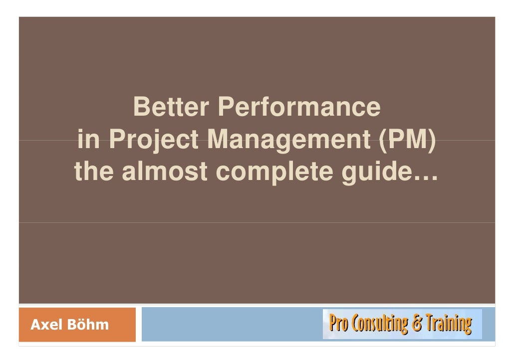 Better Performance In Project Management! The Almost Complete Guide