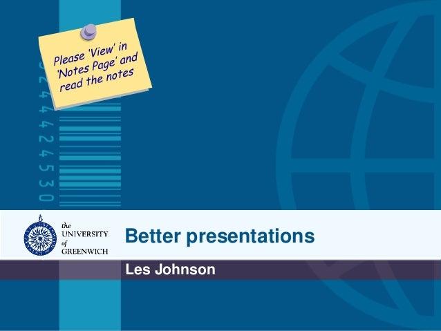 Better presentationsLes Johnson