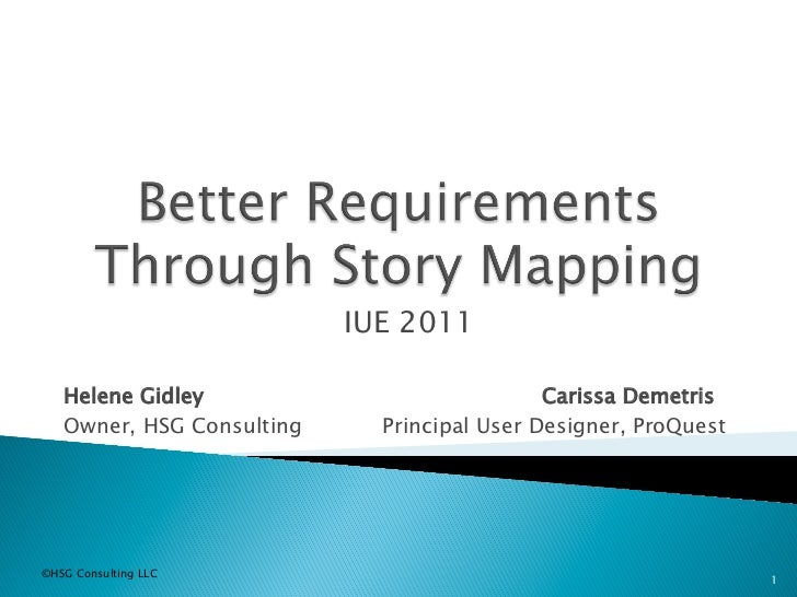Better requirements through story mapping­ h gidley