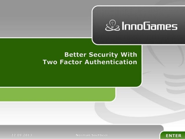 Better Security With Two Factor Authentication (PHP Unconference 2013)