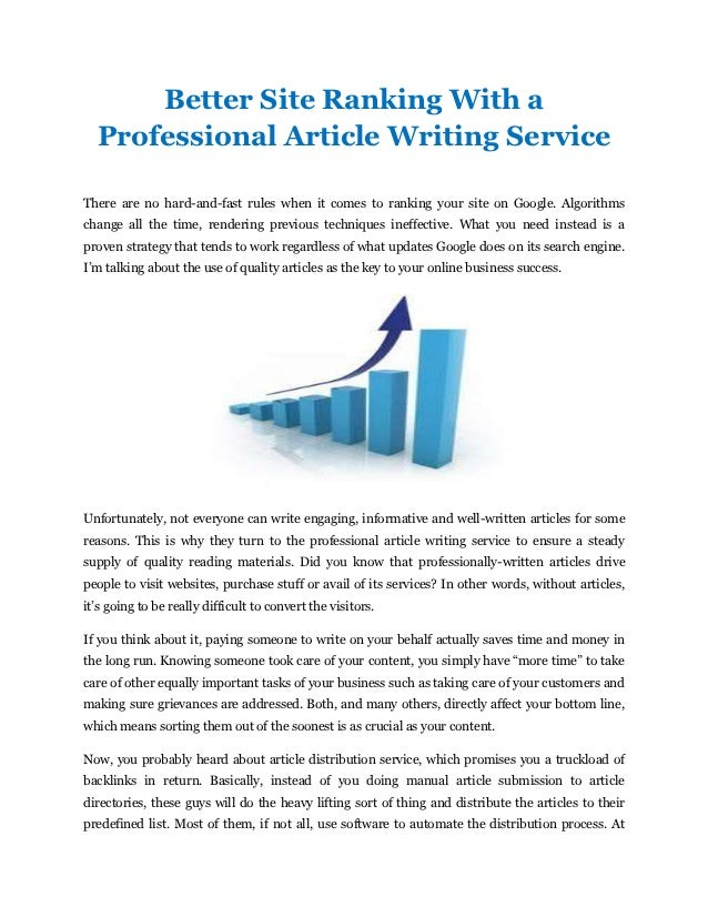 article writing service Professional article writing services we write articles from scratch plagiarism- free guarantee money back guarantee any deadline and any topic - we've got you covered do not hesitate to write us a message or give us a call, because we are the best when it comes to professional article writing services.