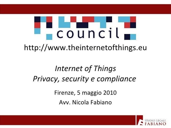 Internet of Things - Privacy, security and compliance