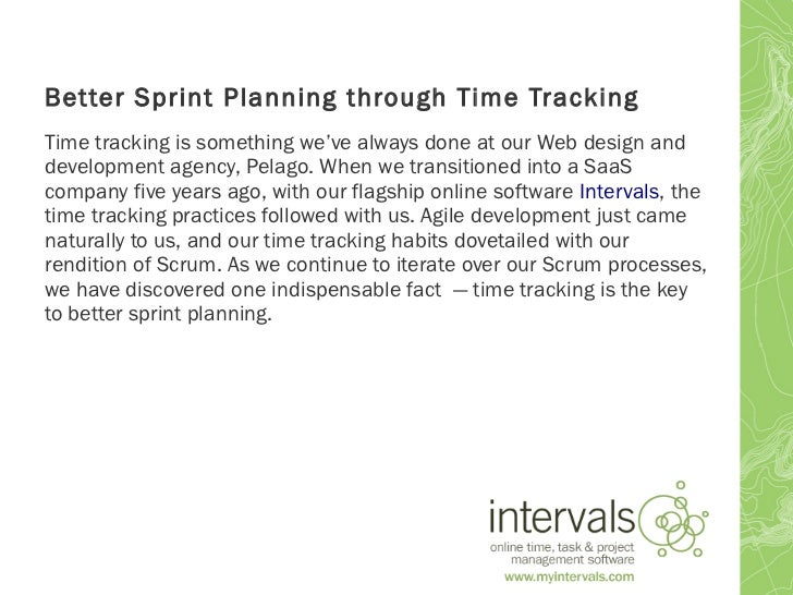 Better Sprint Planning through Time TrackingTime tracking is something we've always done at our Web design anddevelopment ...