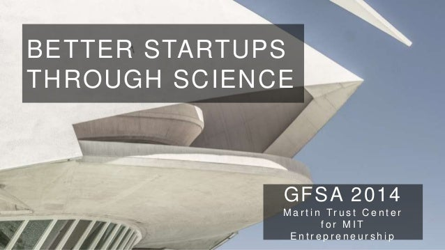 Better Startups Through Science -  MIT Accelerator 2014
