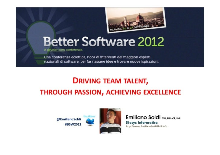 Driving team talent, through passion, achieving excellence in an agile environment
