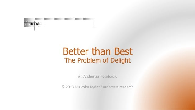 Better Than Best:  the Problem of Delight