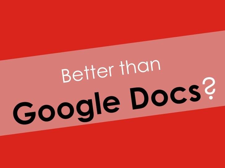Better than Google Docs
