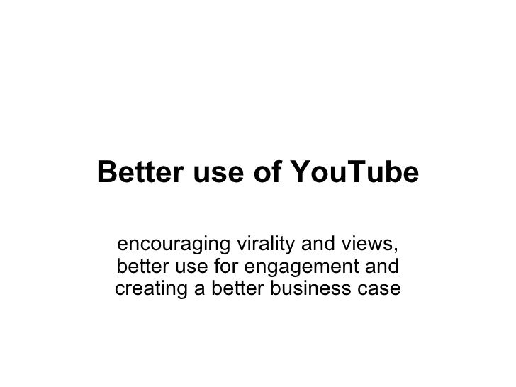 Better use of Youtube