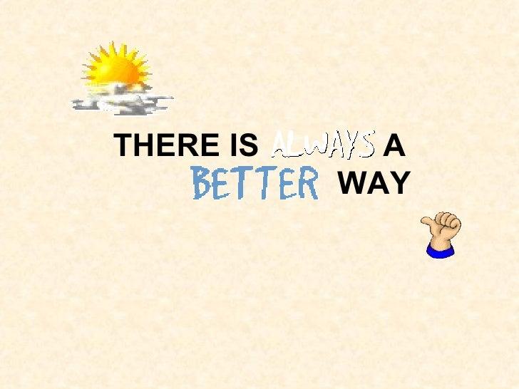 Better Way Always