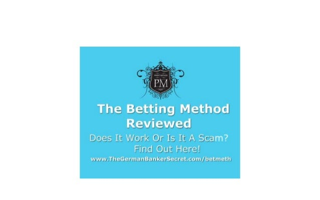 The Betting Method System Reviewed Is It For Real Or Is It A Scam? See The Facts Here! www.TheGermanBankerSecret.com/betme...